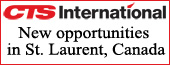 New Opportunities at CTS International in St. Laurent, Canada